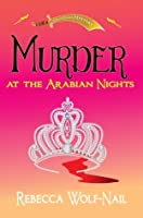 Murder at the Arabian Nights: A Belly Dance Mystery
