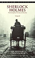 Sherlock Holmes: The Complete Novels and Stories, Vol. 2
