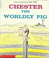 Chester, The Worldly Pig