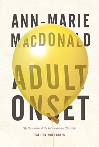 Adult Onset by Ann-Marie MacDonald