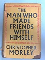 The Man Who Made Friends with Himself