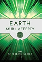 Earth: The Afterlife Series III