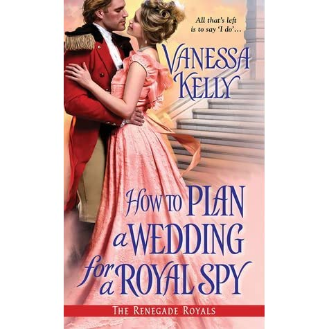 How to plan a wedding for a royal spy by vanessa kelly fandeluxe Images