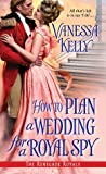 How to Plan a Wedding for a Royal Spy (The Renegade Royals, #3)