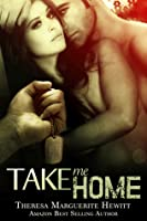 Take Me Home: Book 4 The Wakefield Romance Series