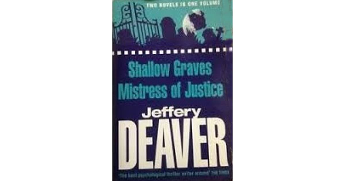 Shallow Graves Mistress Of Justice By Jeffery Deaver