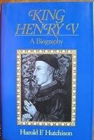King Henry V: a biography