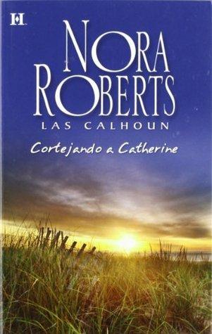 Cortejando a Catherine (Calhouns #1)