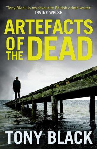 Artefacts of the Dead (DI Bob Valentine #1 -  Tony Black