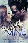 When You're Mine by K. Langston