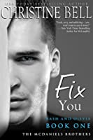 Fix You: Bash and Olivia - Book One (The McDaniels Brothers, #1)