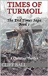 Times of Turmoil (The End Times Saga #1)