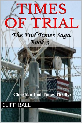 Times of Trial (The End Times Saga #3)