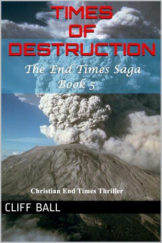 Times of Destruction (The End Times Saga #5)