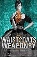 Waistcoats & Weaponry (Finishing School #3)