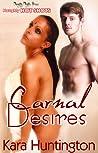 Carnal Desires by Kara Huntington