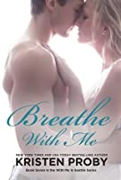 Breathe with Me (With Me in Seattle, #7)