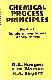 Chemical Process Principles: Pt .1: Material and Energy Balances
