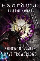 Ruler of Naught (Exordium #2)