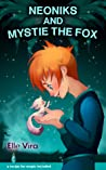 Neoniks and Mystie the Fox by Elle Vira