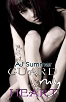 Guard My Heart (Tainted Hearts)