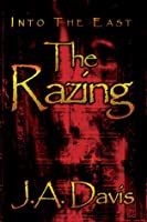 Into the East: The Razing
