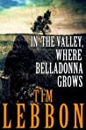 In the Valley, Where Belladonna Grows