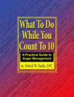 What to Do While You Count to 10