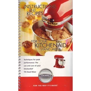 Instructions And Recipes For Your Kitchenaid Stand Mixer By Kitchenaid