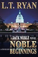 Noble Beginnings (Jack Noble, #1)