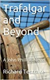 Trafalgar and Beyond: A John Phillips Novel (War at Sea Book 3)