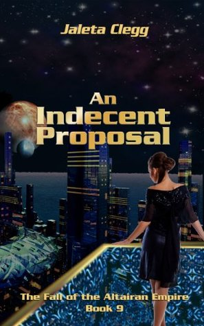 An Indecent Proposal (The Fall of the Altairan Empire)