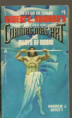 The Mists of Doom (Cormac Mac Art, #1) by Andrew J  Offutt