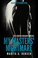 My Masters' Nightmare Season 1, Episodes 6: 10