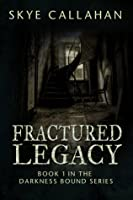 Fractured Legacy