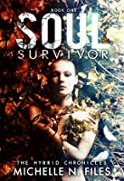 Soul Survivor:The Hybrid Chronicles Book 1