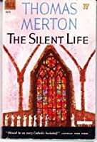The silent life (A Chapel book)