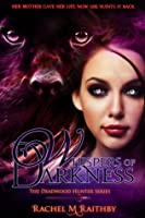 Whispers of Darkness (The Deadwood Hunter Series)