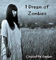 I Dream of Zombies: Rose Lee's Zombie Adventures
