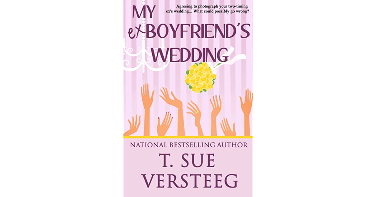 My Ex-Boyfriend's Wedding by T  Sue VerSteeg