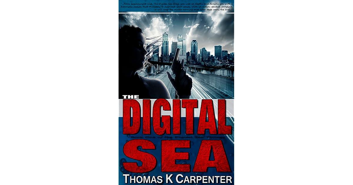 The Digital Sea Complete Box Set by Thomas K  Carpenter