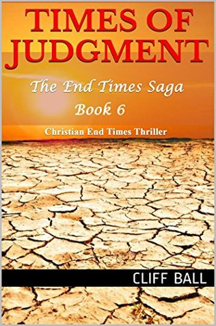 Times of Judgment: Christian End Times Thriller (The End Times Saga Book 8)