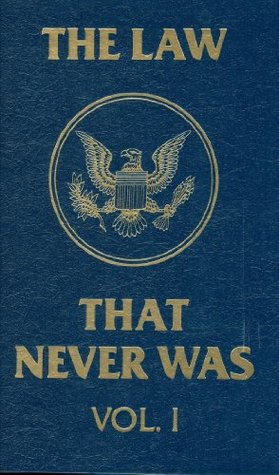 The Law That Never Was, Vol. 1, The Fraud of the 16th Amendment and Personal Income Tax