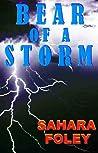 Bear of a Storm by Sahara Foley