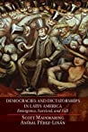 Democracies and Dictatorships in Latin America