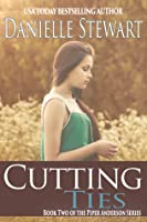 Cutting Ties (Piper Anderson, #2)