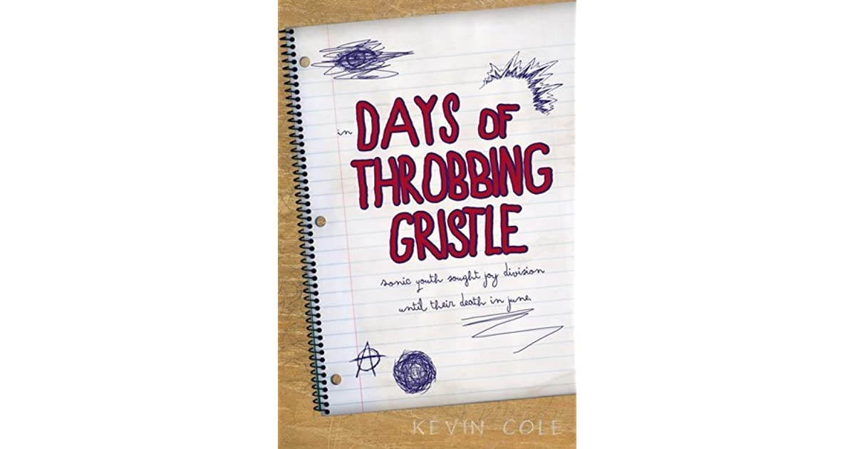 Days of Throbbing Gristle by Kevin Cole