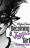 Becoming a Jett Girl (Bourbon, #1)
