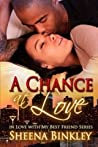 A Chance At Love (In Love With My Best Friend, #2)