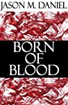Born of Blood